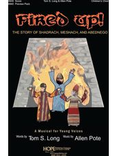 Fired Up :The Story of Shadrach, Meshach, and Abendego