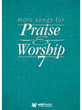 More Songs for Praise & Worship - Volume 7