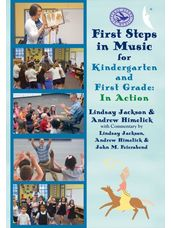 First Steps in Music for Kindergarten and First Grade: In Action