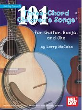 101 Three-Chord Children's Songs for Guitar, Banjo & Uke