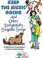 Keep The Music Going And Other Delightfully Singable Songs